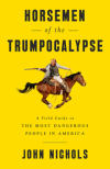 Horsemen of the Trumpocalypse: A Field Guide to the Most Dangerous People in America - John Nichols