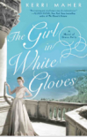 The Girl in the White Gloves - Kerri Maher