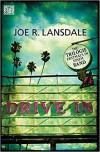 Drive-In: Die Trilogie erstmals in einem Band - Joe R. Lansdale, Dietmar Dath, Alexander Wagner