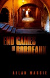 End Games in Bordeaux - Allan Massie
