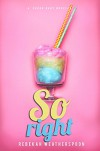SO RIGHT: A Sugar Baby Novella - Rebekah Weatherspoon