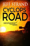 Cyclops Road - Jeff Strand