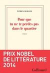 Pour Que Tu Ne Te Perdes Pas Dans Le Quartier [ Prix Nobel 2014 ] (French Edition) - Patrick Modiano, Gallimard