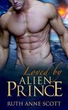 Alien Romance: Loved by Alien Prince (Uoria Mates Book 6): A Sci-fi Alien Warrior Invasion Abduction Romance (Uoria Mates Series) - Ruth Anne Scott