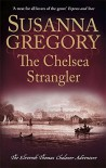 The Chelsea Strangler (Adventures of Thomas Chaloner) - Susanna Gregory