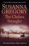 The Chelsea Strangler (Adventures of Thomas Chaloner) - Susanna Gregory