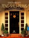 Feng- Shui Praxis. Gesundheit und Wohlstand durch harmonische Raumgestaltung. - Simon G. Brown