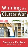 Winning the Clutter War - Sandra Felton