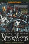 Tales of the Old World - Marc Gascoigne, Christian Dunn