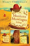 By Mary Connealy - Montana Marriages Trilogy PB (4.1.2011) - Mary Connealy