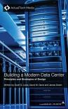 Building a Modern Data Center: Principles and Strategies of Design - Scott D. Lowe, David M. Davis, James Green, Seth Knox, Stuart Miniman