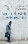 Nasz człowiek w Hawanie - Graham Greene