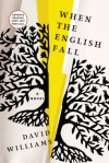 When the English Fall: A Novel - David Williams