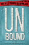 UnBound: Stories from the Unwind World (Unwind Dystology) - Neal Shusterman