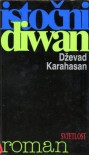 Istočni diwan - Dževad Karahasan
