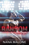 Ransom (The Player, #5) - Nana Malone