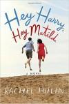 Hey Harry, Hey Matilda - Rachel Hulin