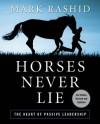 Horses Never Lie, 2nd Edition - Mark Rashid