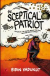 The Sceptical Patriot: Exploring the Truths Behind the Zero and Other Indian Glories - Sidin Vadukut