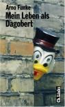 Mein Leben als Dagobert - Arno Funke