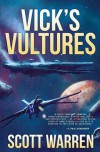 Vick's Vultures - Scott Warren
