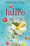 Vier Jahre ohne dich - Katharina Wolf