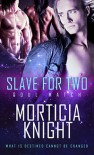 Slave for Two - Morticia Knight