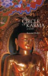 The Circle of Karma - Kunzang Choden