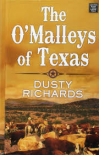 The O'Malleys of Texas - Dusty Richards