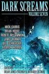 Dark Screams: Volume Seven - Brian Hodge, Bill Schweigart, Richard Chizmar, Brian James Freeman, Robert R. McCammon