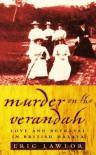 Murder on the Verandah - Love and Betrayal in British Malaya - Eric Lawlor