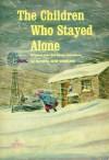 The Children Who Stayed Alone - Bonnie Bess Worline