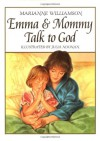 Emma and Mommy Talk to God - Marianne Williamson