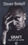 Graft: Tales of an Actor - Steven Berkoff