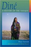 Diné: A History Of The Navajos - Peter Iverson