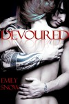 Devoured (Devoured, #1) - Emily Snow