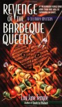 Revenge of the Barbeque Queens: At The Barbeque World Series, More Than Ribs Will Be Swimming In Sauce (Dead Letter Mysteries) - Lou Jane Temple