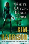 White Witch, Black Curse (The Hollows, #7) - Kim Harrison