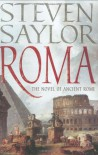 Roma: The Novel of Ancient Rome - Steven Saylor
