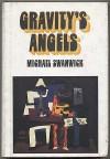 Gravity's Angels - Michael Swanwick, Janet Aulisio