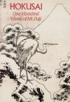 Hokusai: One Hundred Views of Mt. Fuji - Hokusai Katsushika, Henry D. Smith II