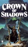 Crown of Shadows - C.S. Friedman