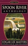 Spoon River Anthology (Signet Classics) - Edgar Lee Masters