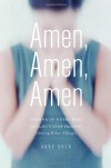 Amen, Amen, Amen: Memoir of a Girl Who Couldn't Stop Praying (Among Other Things) - Abby Sher