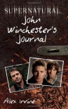 Supernatural: John Winchester's Journal - Alex Irvine
