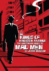 Kings of Madison Avenue: The Unofficial Guide to Mad Men - Jesse McLean