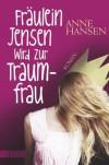 Fräulein Jensen wird zur Traumfrau - Anne Hansen