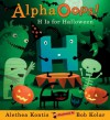 AlphaOops: H Is for Halloween: Midi Edition - Alethea Kontis, Bob Kolar