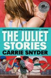 The Juliet Stories - Carrie Snyder