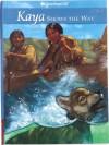 Kaya Shows the Way: A Sister Story - Janet Beeler Shaw